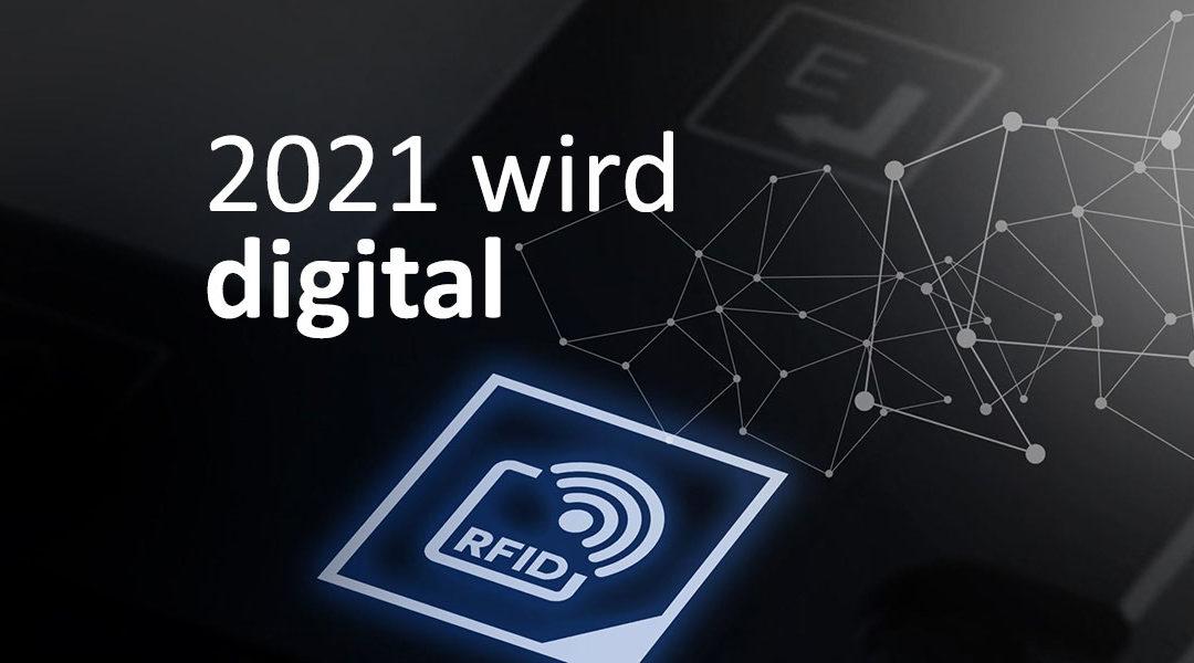 2021 wird endlich digital!