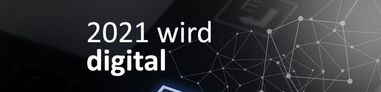 H+K - 2021 wird endlich digital!